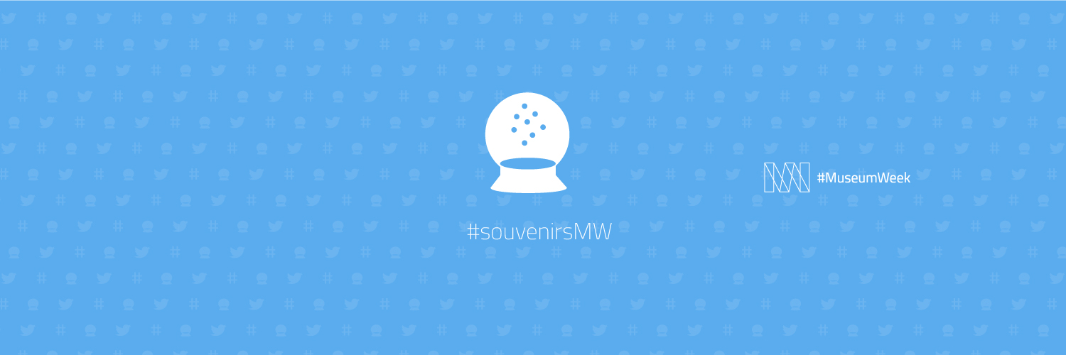 #MuseumWeek Hashtags:  Tuesday #souvenirsMW