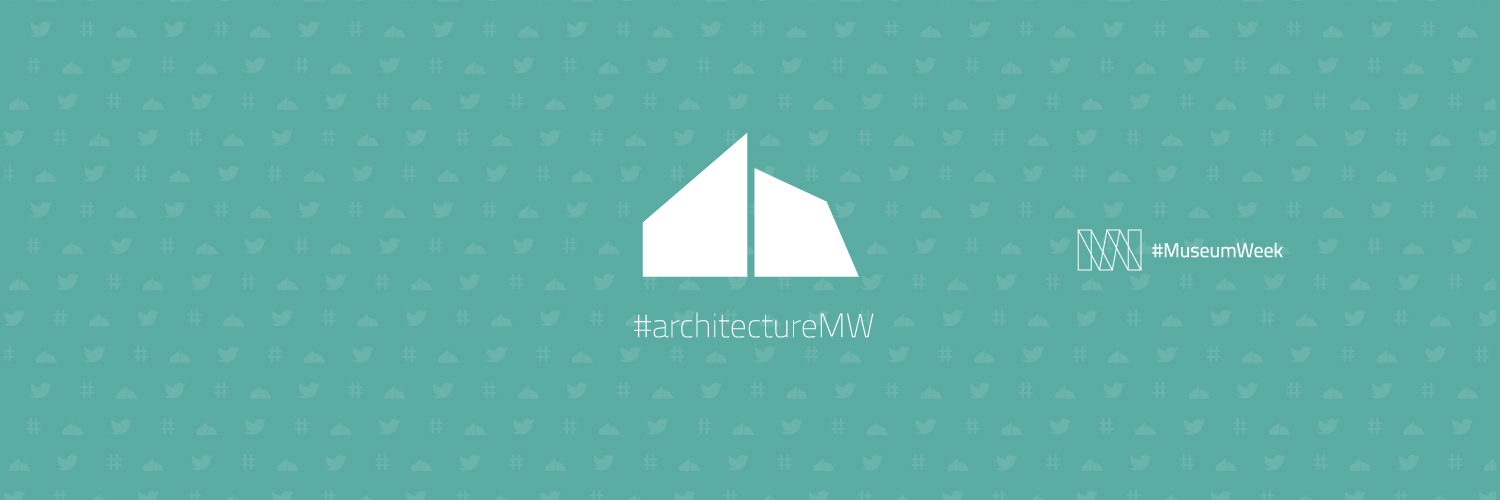 #MuseumWeek Hashtags: Wednesday #architectureMW