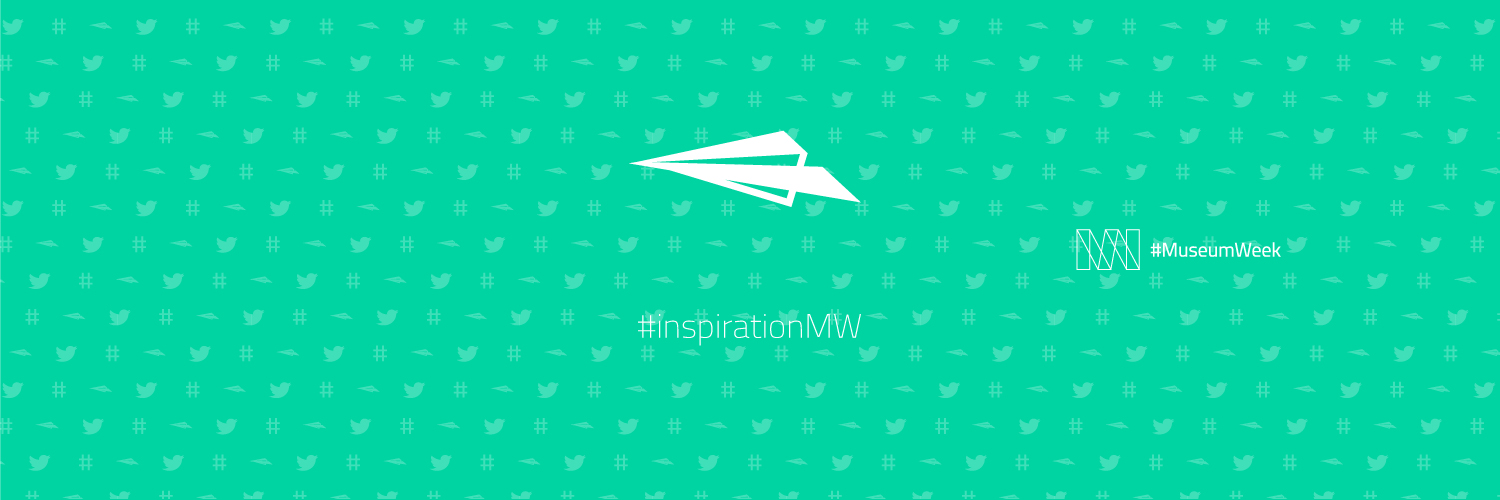 #MuseumWeek Hashtags: Thursday #inspirationMW
