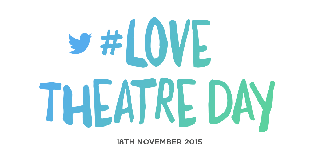 #LoveTheatreDay 2015 Who To Ask